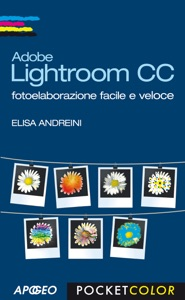 Adobe Lightroom CC da Elisa Andreini
