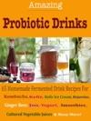 Amazing Probiotics Drinks