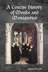 A Concise History Of Monks And Monasteries