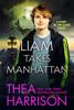 Thea Harrison - Liam Takes Manhattan artwork