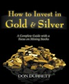 How To Invest In Gold  Silver A Complete Guide With A Focus On Mining Stocks