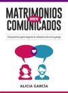 Matrimonios Bien Comunicados Gua Prctica Para Mejorar La Comunicacin En Tu Pareja