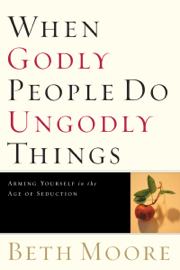 When Godly People Do Ungodly Things book