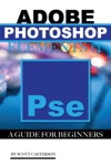 Adobe Photoshop Elements 14 A Guide For Beginners