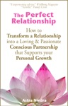 The Perfect Relationship How To Transform A Relationship Into A Loving  Passionate Conscious Partnership That Supports Your Personal Growth