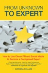 From Unknown To Expert How To Use Clever PR And Social Media To Become A Recognised Expert