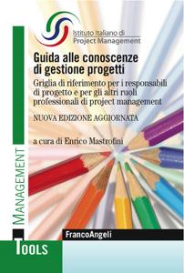 Guida alle conoscenze di gestione progetti. Griglia di riferimento per i responsabili di progetto e per gli altri ruoli professionali di project management Libro Cover