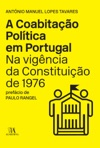 A Coabitao Poltica Em Portugal Na Vigncia Da Constituio De 1976