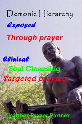Demonic Hierarchy Exposed Through prayer