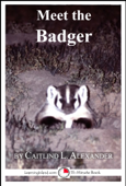 Meet the Badger: A 15-Minute Book for Early Readers