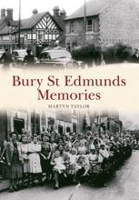 Bury St Edmonds Memories