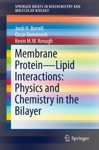 Membrane Protein  Lipid Interactions Physics And Chemistry In The Bilayer