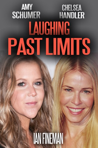 Ian Fineman - Amy Schumer and Chelsea Handler: Laughing Past Limits