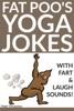 Fat Poo's Yoga Jokes