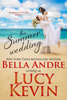 Lucy Kevin & Bella Andre - The Summer Wedding artwork