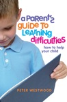 A Parents Guide To Learning Difficulties