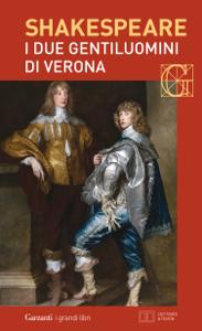 I due gentiluomini di Verona. Con testo a fronte Libro Cover
