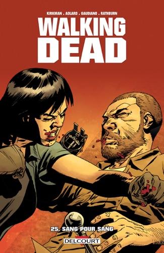 Robert Kirkman, Charlie Adlard & Stefano Gaudiano - Walking Dead T25