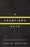 A Champions Path 40 Days To Reclaiming Gods Role For Men