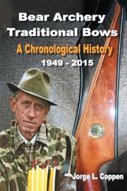BEAR ARCHERY TRADITIONAL BOWS: A CHRONOLOGICAL HISTORY