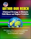 Within Our Reach A National Strategy To Eliminate Child Abuse And Neglect Fatalities - 2016 Report Of The Commission To Eliminate Child Abuse And Neglect Fatalities Special Populations Support