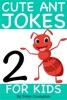 Cute Ant Jokes For Kids