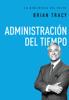 Administración del tiempo - Brian Tracy