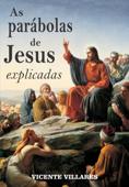 As parábolas de Jesus explicadas Book Cover
