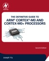 The Definitive Guide To ARM Cortex-M0 And Cortex-M0 Processors