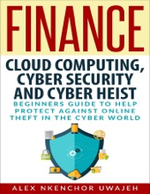 Finance: Cloud Computing, Cyber Security and Cyber Heist
