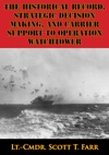 The Historical Record Strategic Decision Making And Carrier Support To Operation Watchtower