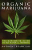 Anthony Franciosi - Organic Marijuana: The Definitive Guide to All Natural Cannabis ilustración