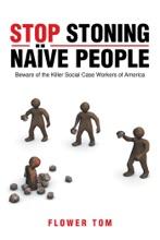 Stop Stoning Naïve People