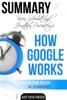 Eric Schmidt and Jonathan Rosenberg's How Google Works Summary