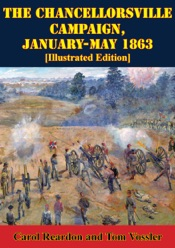 Download and Read Online The Chancellorsville Campaign, January-May 1863 [Illustrated Edition]