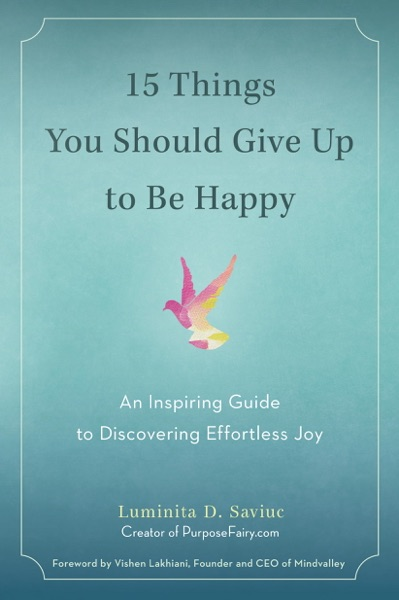 15 Things You Should Give Up to Be Happy - Luminita D. Saviuc book cover