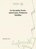 La invasión Norte-americana: Primeras batallas