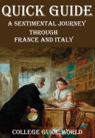 QUICK GUIDE: A SENTIMENTAL JOURNEY THROUGH FRANCE AND ITALY