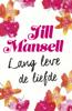 Jill Mansell - Lang leve de liefde kunstwerk
