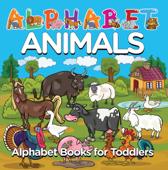 Alphabet Animals: Alphabet Books for Toddlers