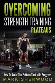 Overcoming Strength Training Plateaus book