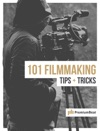 101 Filmmaking Tips  Tricks