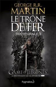 Le Trône de fer - L'Intégrale 1 (Tomes 1 et 2) La couverture du livre martien