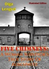 Five Chimneys A Woman Survivors True Story Of Auschwitz Illustrated Edition