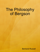 The Philosophy of Bergson