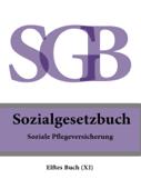 Sozialgesetzbuch (SGB) Elftes Buch (XI) - Soziale Pflegeversicherung 2016