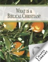What Is A Biblical Christian