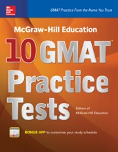 McGraw-Hill Education 10 GMAT Practice Tests