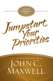 JumpStart Your Priorities - John C. Maxwell Book