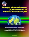 Developing A Situation Awareness SA Environment For The Distribution Process Owner DPO Recommendations For United States Transportation Command - USTRANSCOM Information Confidence